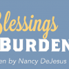Blessings & Burdens